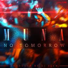 MUNA[ NO TOMORROW ]