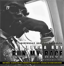 RUN MY RACE [BURNA BOY]