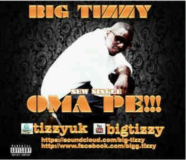 OMAPE BY BIG TIZZY UK