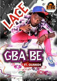 New Video Lace ft Olamide GBABE