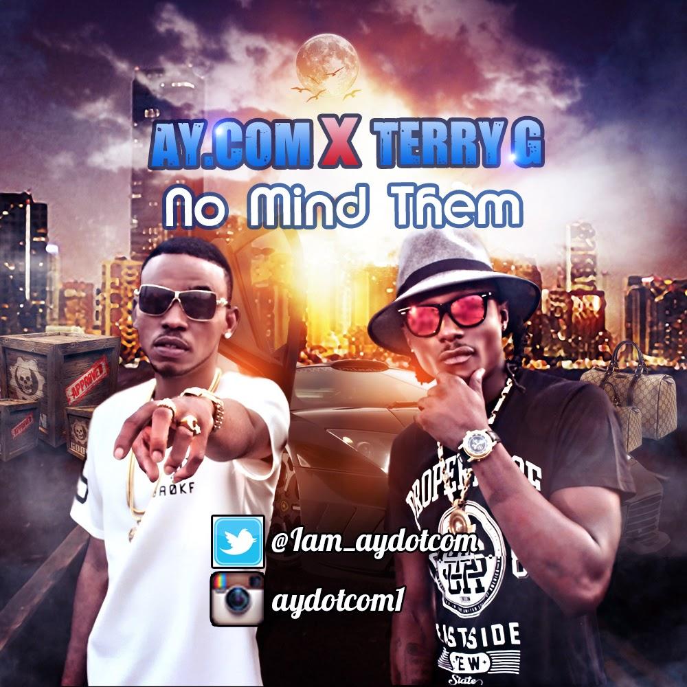 AYDotcom-ft-terry-g-no-mind-them-BABAWALEXY
