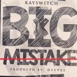 KayswitchBigmistake-640x357