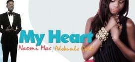 New Music: Naomi Mac – My Heart Ft. Adekunle Gold