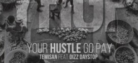 New Music: Temisan – Your Hustle Go Pay Ft. Dizzy Daystop