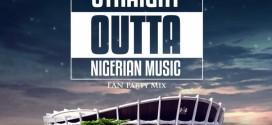 DJ SPINALL Presents Straight Outta Nigerian Music [Mixtape]