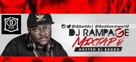 Dj Baddo Dj Rampage Mix  @Djbaddo