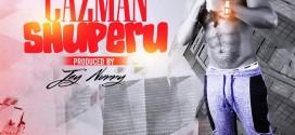 Cazman (@RealCazman) – Shuperu (Prod. Jay Nunny)
