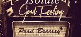 New Music: Isolate – Good Feeling (Prod by Breexxy)