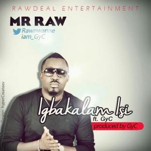 MR-Raw-Ft-GyC-Igbakalam-Isi