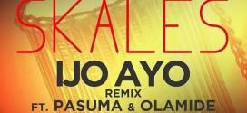 New Music -Skales – Ijo Ayo (Remix) Ft. Pasuma & Olamide