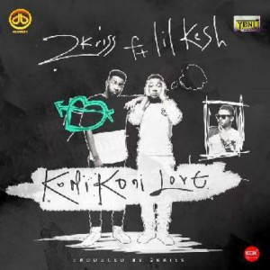 2KRISS-FT-LIL-KESH-KONI-KONI-LOVE-MP3-DOWNLOAD-Jaguda