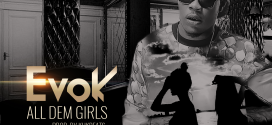 NEW MUSIC: Evok – All Dem Girls
