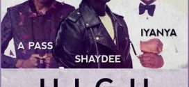 Music: Shaydee – High Remix ft. Iyanya & A Pass