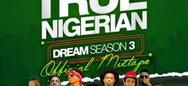 MIXTAPE: Dj Baddo True Nigerian Dream Season 3 Mix | @Djbaddo @Baddoentworld