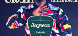 New Music: Jaywon | Okun United  @jaywonjuwonlo