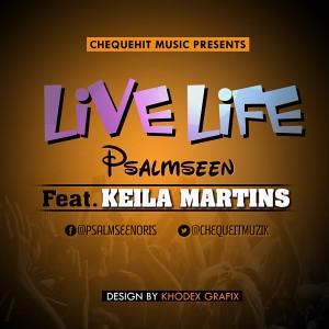 Psalmseen ft Keila martins _ LIVE LIFE