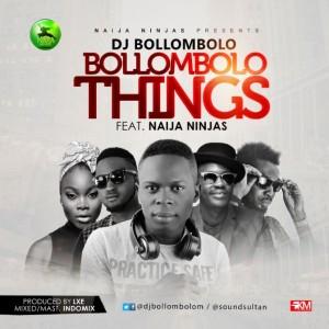 DJ-Bollombolo-Ft-Naija-Ninjas-Bollombolo-Things-Artwork-696x696