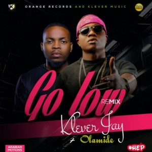 Klever-Jay-Feat-Olamide-Go-Low-Remix-HEP-mp3-image-696x696