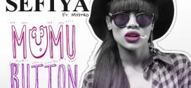 New Music: Sefiya – Mumu Button Ft Mystro
