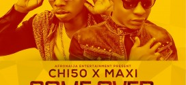 Music : Chi50 Ft. Maxi – Come Over