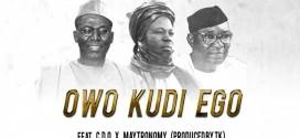 New Music: Big Mo – Owo Kudi Ego Ft. CDQ & Maytronomy