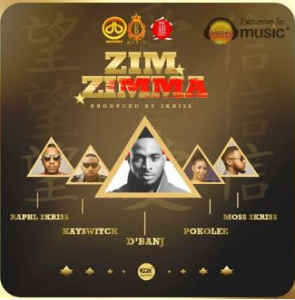new-music-dbanj-x-2kriss-x-kayswitch-x-pokolee-zim-zimma-Artwork