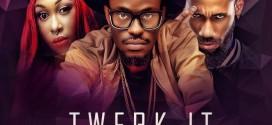 New Music: Tony Ross   Twerk It Ft Phyno & Cynthia Morgan