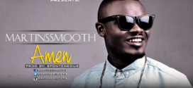 New Music -Martins Smooth –  Amen | @Martins_Smooth
