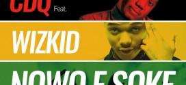 New Music: CDQ – Nowo E Soke Ft. Wizkid
