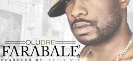 New Music -Olu Dre – Farabale