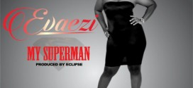 Music: Evaezi – My Superman