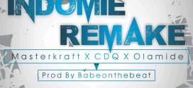 MasterKraft Ft. CDQ x Olamide – #Indomie_Remake ( Prod. By @BabeOntheBeat )