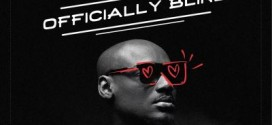 PREMIERE: 2Baba – Officially Blind