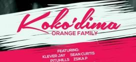 [MUSIC] Kokodima – Orange Family Ft Klever Jay x Sean Curtis x Pituhills x Zsika P