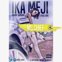 New Music: Ms Chief | Ika Meji (Peace Sign)