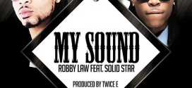 AUDIO + VIDEO: RobbyLaw ft. SolidStar – My sound @iamrobbylaw @solidstarisoko