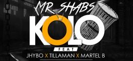 Kolo – Jhybo, Tillaman & Martel B @jhybo @shabachnwaname @tilla_official  @officialmartelb