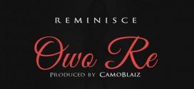 PREMIERE: Reminisce – Owo Re (Prod. By Camoblaiz)