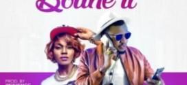 Music] MC Galaxy Ft. Seyi Shay – Bounce It