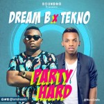 Dream-B-Ft-Tekno-Party-Hard-Pro-By-Tekno-mp3-image