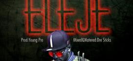 Music: 3Ple-C – Eleje @iam3ple_C @9jabasemp3