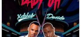 New Music: Ketchup – Baby Oh Ft. Davido