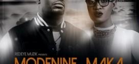 New Music: Modenine – No Matter What ft. Maka (Prod. By Black Intelligence)