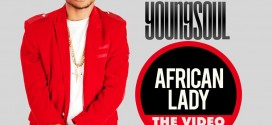 VIDEO: YOUNGSOUL – AFRICAN LADY -@YOUNGSOULCSG