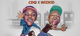 CDQ X WIZKID – Make We Run? (Prod By Del'B) ( FreeWave)