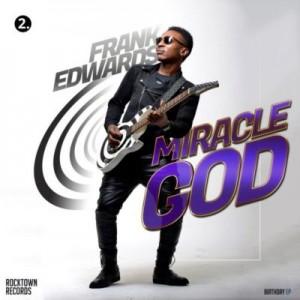 Frank-Edwards-Miracle-God-mp3-image