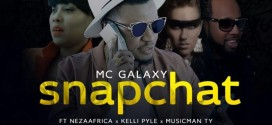 PREMIERE: MC Galaxy – Snapchat Ft. Neza Africa, Kelly Pyle & Musicman TY