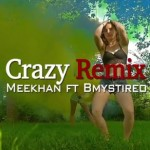 Meekhan ft B-Mystireo - Crazy Remix ART
