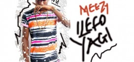 NeW MUSIC – Meezy – #Ilefo YAGI (Prod by Meezy) – G9H