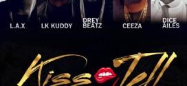 New Music: L.A.X, LK Kuddy, Drey Beatz, Ceeza Milli & Dice Ailes – Kiss and Tell